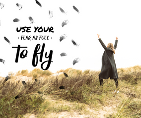 Angstcoaching - Use Your Fear as Fuel to Fly - Je angst gebruiken als kracht!